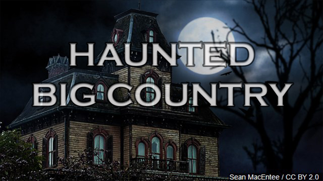 Haunted locations around the Big Country